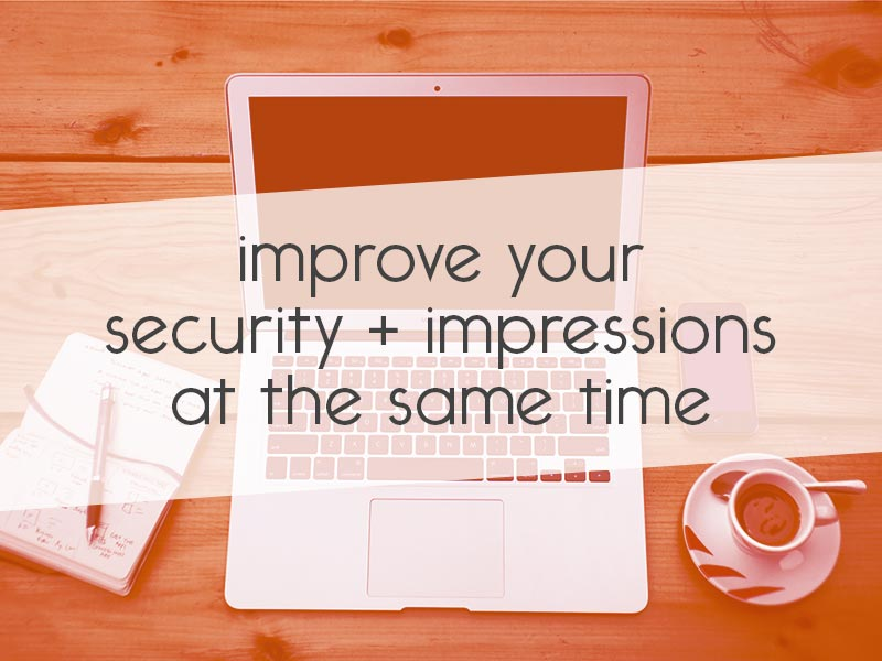 improve your WordPress site security and impressions at the same time // tiny blue orange