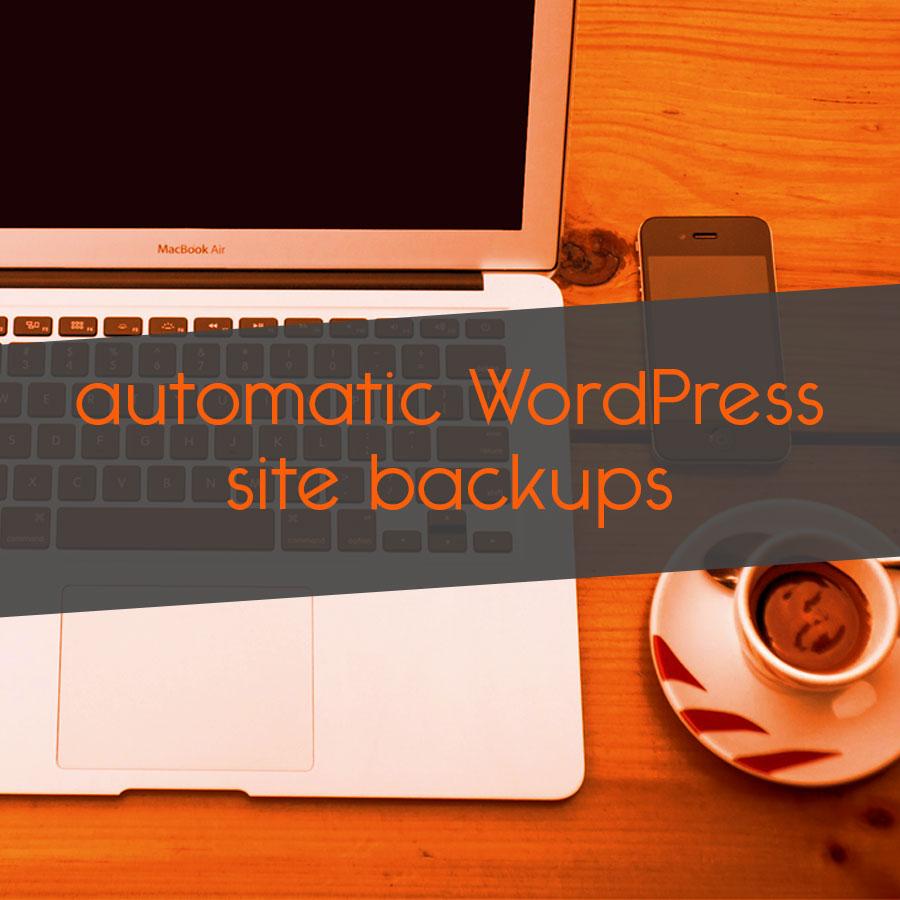 automatic WordPress site backups // tiny blue orange
