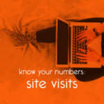 know your numbers: site visits // tiny blue orange