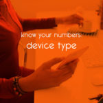 know your numbers: device type // tiny blue orange