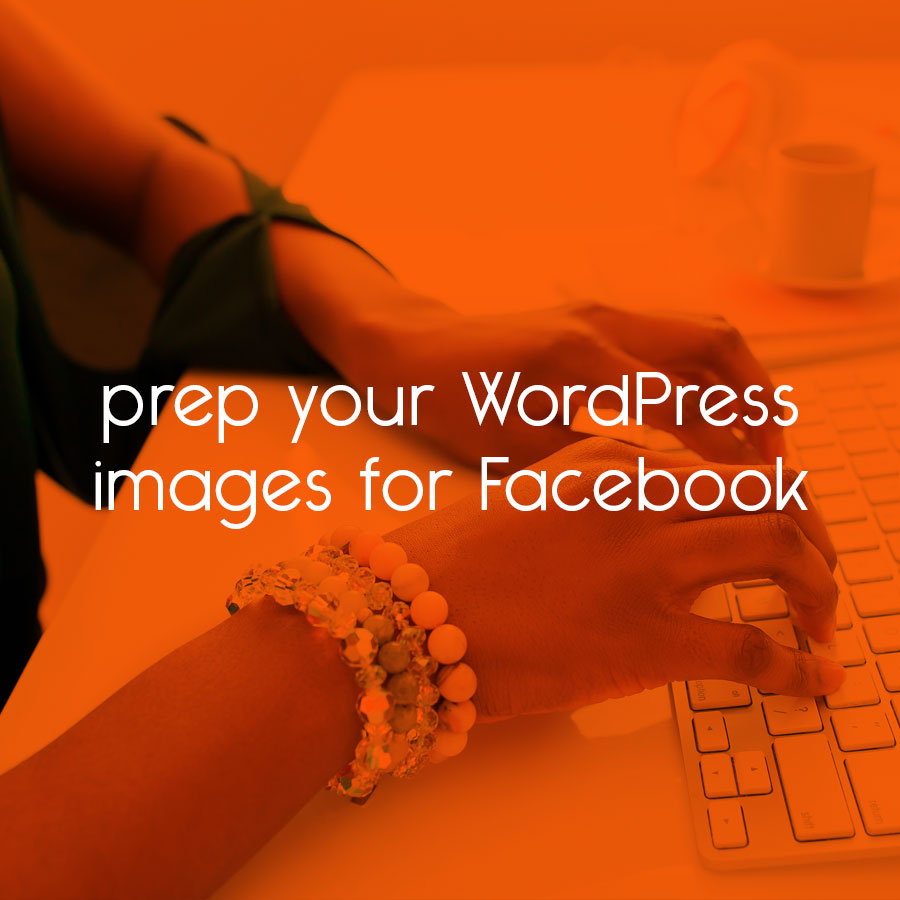 prep your WordPress images for Facebook // tiny blue orange