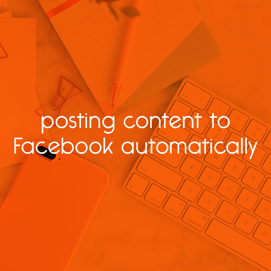 posting content to Facebook automatically // tiny blue orange