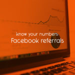 know your numbers: Facebook referrals // tiny blue orange