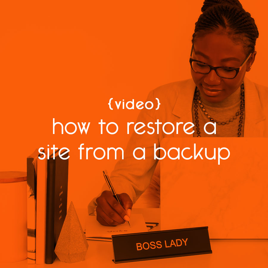{video} how to restore a site from a backup // tiny blue orange