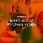 {video} speed up your WordPress site // tiny blue orange