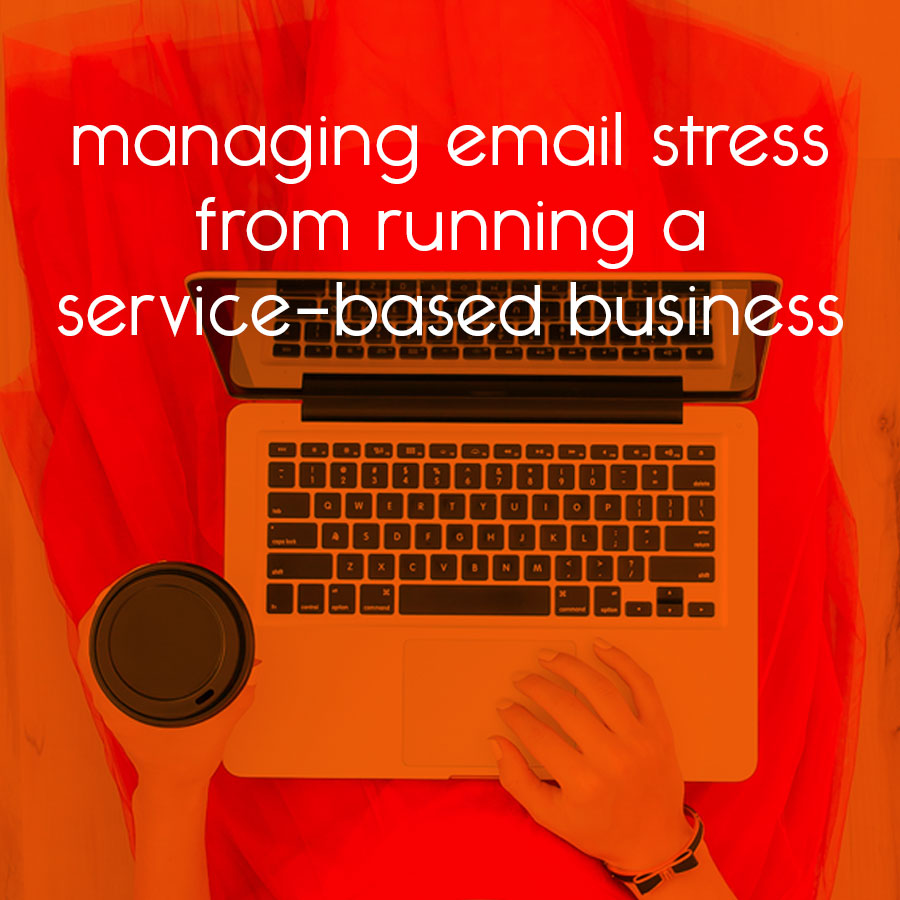 managing email stress from running a service-based business // tiny blue orange