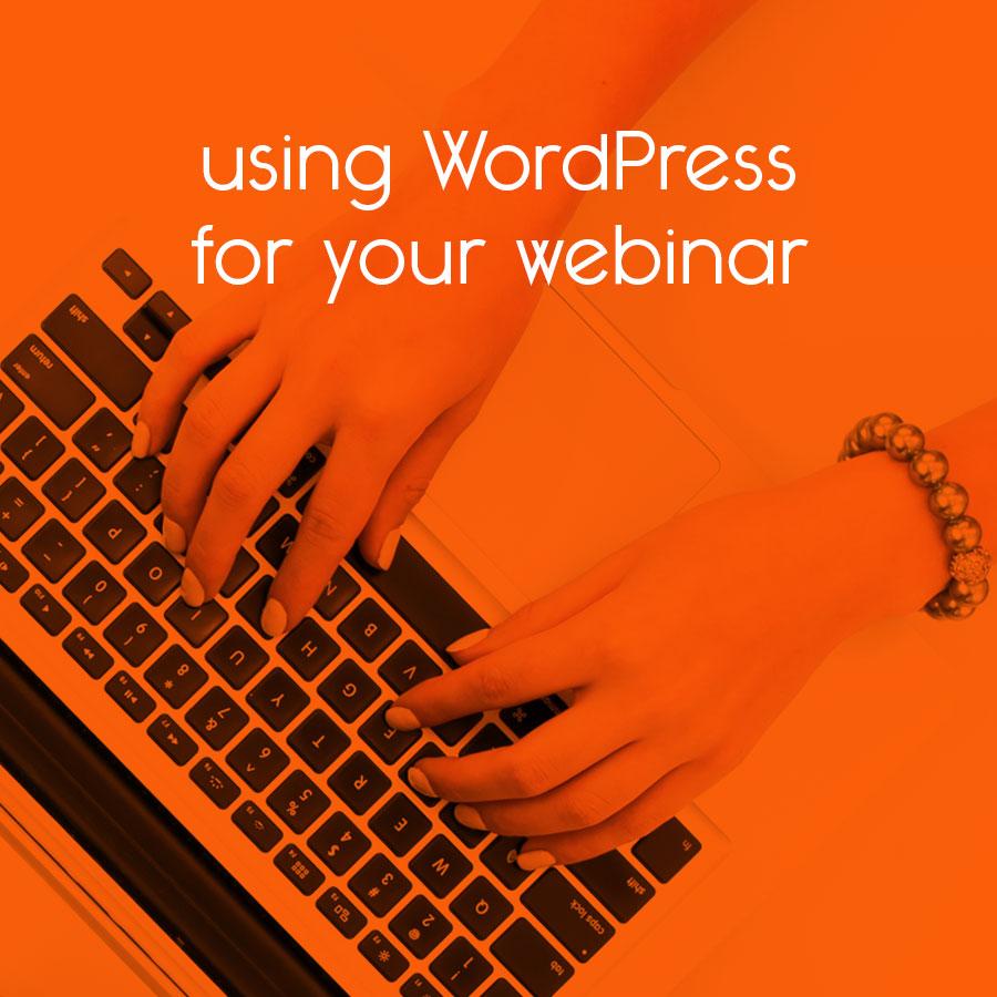 using WordPress for your webinar // tiny blue orange