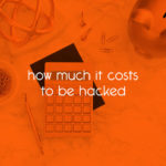 how much it costs to be hacked // tiny blue orange