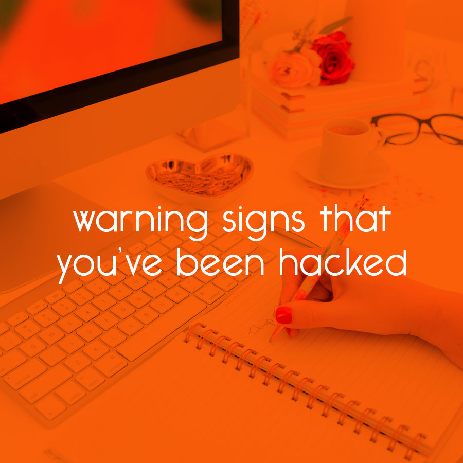 warning signs that you've been hacked // tiny blue orange