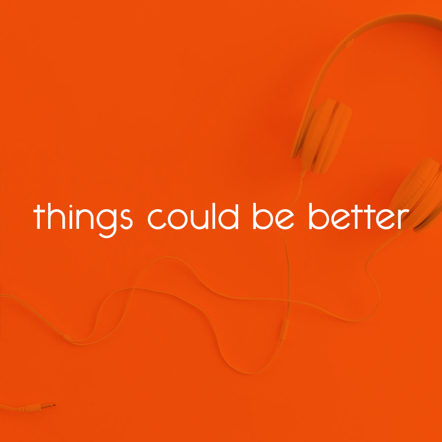 things could be better // tiny blue orange